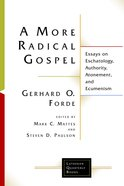 A More Radical Gospel (Lutheran Quarterly Books Series) eBook