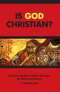 Is God Christian? (South Asian Theology Series) eBook