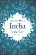 Christianity Made in India (South Asian Theology Series) eBook