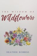 The Wisdom of Wildflowers eBook