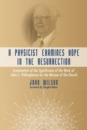 A Physicist Examines Hope in the Resurrection eBook