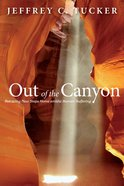 Out of the Canyon: Retracing New Steps Home Amidst Human Suffereing