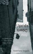 The Upside Down Way eBook