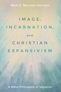 Image, Incarnation, and Christian Expansivism eBook