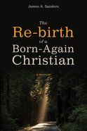 The Re-Birth of a Born-Again Christian eBook
