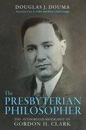 The Presbyterian Philosopher eBook
