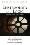 Epistemology and Logic in the New Testament eBook