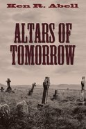 Altars of Tomorrow eBook