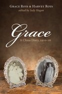Grace: A China Diary, 1910-16 eBook