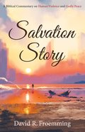 Salvation Story: A Biblical Commentary on Human Violence and Godly Peace eBook