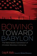 Bowing Toward Babylon eBook