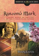 Ransom's Mark (#04 in Daughters Of The Faith Series) eBook