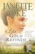 Like Gold Refined (#04 in Prairie Legacy Series) eBook