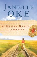 A Woman Named Damaris (#04 in Women Of The West (Oke) Series) eBook