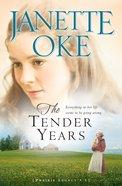 The Tender Years (#01 in Prairie Legacy Series)