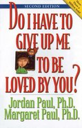 Do I Have to Give Up Me to Be Loved By You eBook