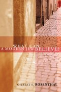 What Can a Modern Jew Believe? Paperback