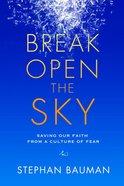 Break Open the Sky eBook