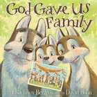 God Gave Us Family (God Gave Us Series) eBook