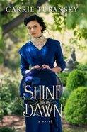 Shine Like the Dawn eBook