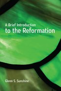 A Brief Introduction to the Reformation eBook