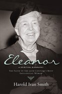 Eleanor: A Spiritual Biography eBook