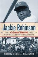 Jackie Robinson: A Spiritual Biography