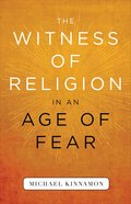 The Witness of Religion in An Age of Fear eBook