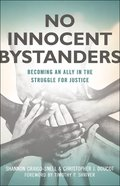No Innocent Bystanders: Becoming An Ally in the Struggle For Justice eBook
