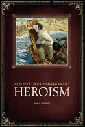 Adventures of Missionary Heroism eBook