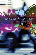 Maybe Someday: A Novel eBook