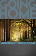 Going Home: Meditations on Finishing the Race eBook