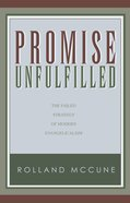 Promise Unfulfilled: The Failed Strategy of Modern Evangelicalism eBook