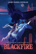 Blackfire (#01 in Books Of Bairnmoor Series)