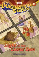 Light in the Lions' Den (Adventures In Odyssey Imagination Station Series)
