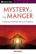 Mystery of the Manger: Exploring the Whole Story of Christmas (The Discovery Series) eBook