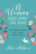 A Woman God's Spirit Can Guide eBook