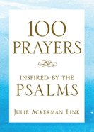 100 Prayers Inspired By the Psalms eBook