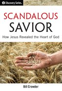 Scandalous Savior (#51 in Discovery Series Bible Study) eBook