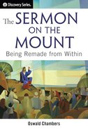 The Sermon on the Mount: Being Remade From Within