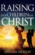 Raising Your Children For Christ eBook
