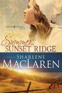 Summer on Sunset Ridge (#01 in Forever Freedom Series) eBook