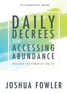Daily Decrees For Accessing Abundance eBook