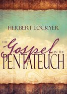 The Gospel in the Pentateuch eBook