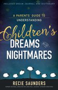 A Parents' Guide to Understanding Children's Dreams and Nightmares eBook