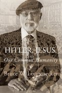 Hitler, Jesus, and Our Common Humanity eBook