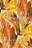 African Origins of Monotheism eBook