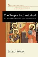 The People Paul Admired eBook