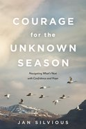 Courage For the Unknown Season eBook