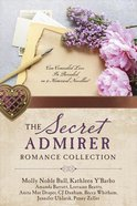 The Secret Admirer Romance Collection eBook